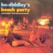 Bo Diddley: Bo Diddley's Beach Party