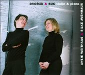 Dvor&aacute;k & Suk: Violin & Piano / Weithaas
