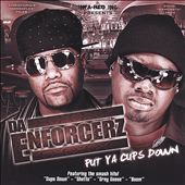 Da Enforcerz: Put Ya Cups Down [PA]