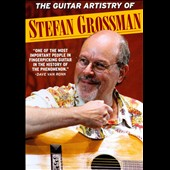 Stefan Grossman: The Guitar Artistry of Stefan Grossman