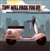 Various Artists: Time Will Pass You By