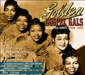 Various Artists: Golden Gospel Gals: Selected Sides 1949-1959 [Box]