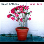 David Bethany: True Love [Digipak]