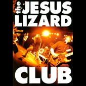 The Jesus Lizard: Club