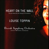 Heart on the Wall: African American Art Songs for Orchestra / Louise Toppin