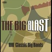 Various Artists: Big Band Blast: 100 Classic Big Bands
