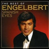 Engelbert Humperdinck (Vocal): Spanish Eyes: The Best of Engelbert Humperdinck