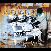 Various Artists: The Roots Of Adele [Digipak]