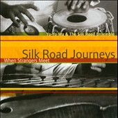 Silk Road Journeys: When Strangers Meet (original recording Remastered) / Yo-Yo Ma, cello