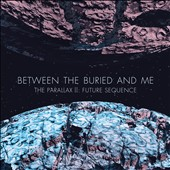 Between the Buried and Me: The Parallax II: Future Sequence [Digipak]