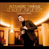 Le Boeuf sur le Toit: Swinging Paris / Alexandre Tharaud, piano