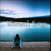 Various Artists: Women's Songs: Native Traditions