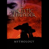 Celtic Thunder (Ireland): Mythology [Video]
