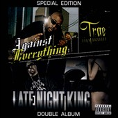 Trae Tha Truth: Late Night Kings Against Everything [PA]