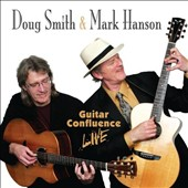 Doug Smith/Mark Hanson: Guitar Confluence Live