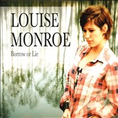 Louise Monroe: Borrow or Lie