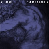 V.V. Brown: Samson & Delilah
