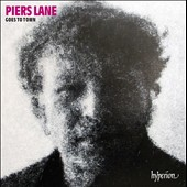 Piers Lane Goes to Town - Encores, party pieces and rarities / Piers Lane, piano