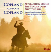 Copland Conducts Copland: Appalachian Spring, The Tender Land, Billy the Kid / Copland