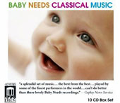 Baby Needs Classical Music - Developmental enrichment programs for the very young [10 CDs]
