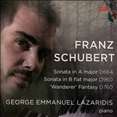 Schubert: Sonata in A major D664; Sonata in B flat major D960; 'Wanderer' Fantasy D760 / George Emmanuel Lazaridis, piano