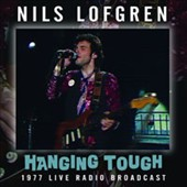 Nils Lofgren: Hanging Tough Live, 1977 [Radio Broadcast]