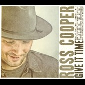 Ross Cooper: Give It Time [Digipak]