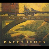 Kacey Jones: Amen for Old Friends [Digipak]