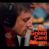 Ondrej Pivec: The  Green Card Album [Digipak]