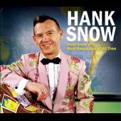 Hank Snow: Hank Snow's Most Requested of All Time [Digipak] *