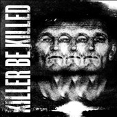 Killer Be Killed: Killer Be Killed [Digipak]
