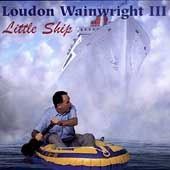 Loudon Wainwright III: Little Ship