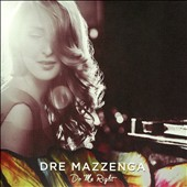 Dre Mazzenga: Do Me Right [Slipcase]