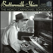 Various Artists: Buttermilk Skies: Hoagy Carmichael Songbook