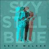 Seth Walker: Sky Still Blue [Digipak] *
