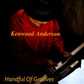 Kenwood Anderson: Handful of Grooves [EP]