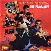 The Playmates: Having a Fun Time With