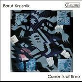 Borut Krzisnik (Contemporary Composer): Currents of Time