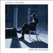 James Taylor (Soft Rock): One Man Band [8/25]
