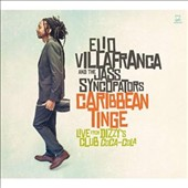 Elio Villafranca/Elio Villafranca and His Jazz Syncopators/The Jass Syncopators: Caribbean Tinge: Live From Dizzy's Club Coca-Cola