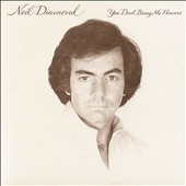 Neil Diamond: You Don't Bring Me Flowers [11/24]