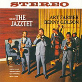 Art Farmer/The Art Farmer-Benny Golson Jazztet/Benny Golson: Meet the Jazztet