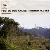 Grupo Andino: Flutes des Andes [Indian Flutes]