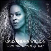 Cassandra Wilson: Coming Forth by Day *
