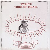 Mr. Spaulding: Twelve Tribe of Israel: Anthology