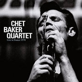 Chet Baker (Trumpet/Vocals/Composer)/Chet Baker Quartet: Live in France 1978 *