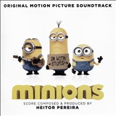 Minions [Original Motion Picture Soundtrack]
