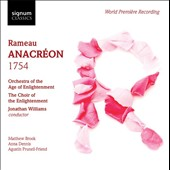 Rameau: Anacreon 1754 / Matthew Brook, Anna Dennis, Agustin Prunell-Friend. Orch. Of the Age of Enlightenment