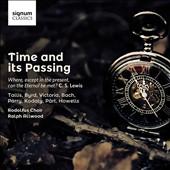 Time and its Passing: Choral music by Various Composers / Rodolfus Choir, Ralph Allwood