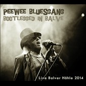 Pee Wee Bluesgang: Bootlegged in Balve *